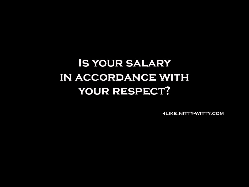 Is Your Salary In Accordance With Your Respect Quote Status