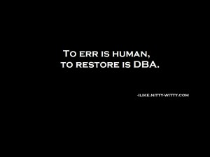 to-err-is-human-to-restore-dba