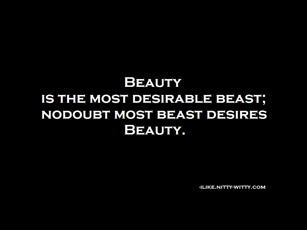 Beauty is the most desirable beast nodoubt most quote status beauty is the most desirable beast nodoubt most beast desires beauty voltagebd Image collections