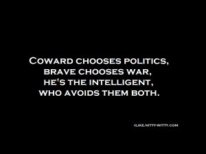 coward-politics-brave-war-avoid