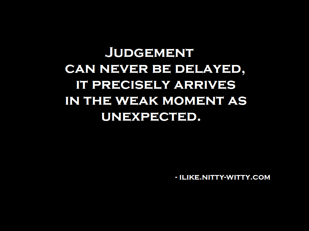 Quotes About Unexpected Friendship Quotes About Friendship And Judgement For All Right Judgment Of